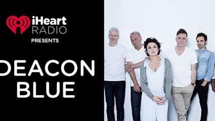 iHeartRadio presents Deacon Blue